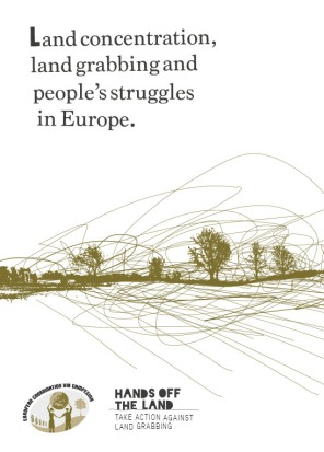 Report - Land concentration, land grabbing and people's struggles in Europe