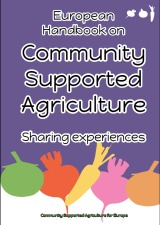 European handbook on Community Supported Agriculture (CSA) is out and available for freedownload.